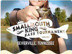 SMALLMOUTH KING BASS FISHING TOURNAMENT